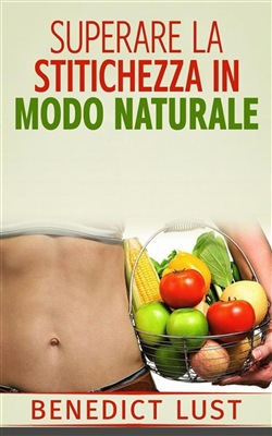 Image of Superare la Stitichezza in Modo Naturale eBook - Benedict Lust