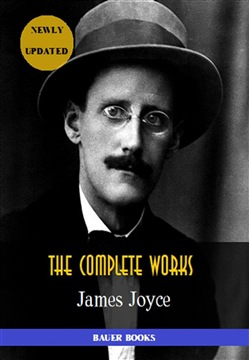 Image of James Joyce: Complete Works eBook - James Joyce;Bauer Books
