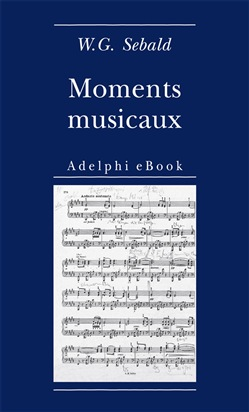 Image of Moments musicaux eBook - Sebald W.G.