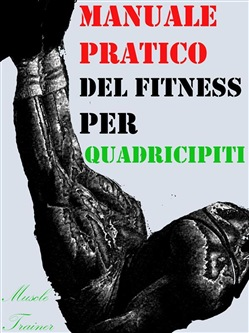 Image of Manuale Pratico del Fitness per Quadricipiti eBook - Muscle Trainer