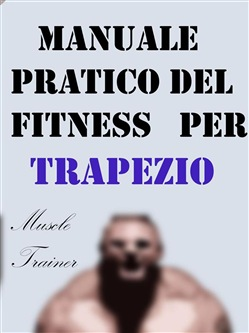 Image of Manuale Pratico del Fitness per Trapezio eBook - Muscle Trainer