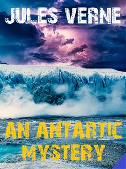 Image of An Antarctic Mystery eBook - Jules Verne;Bauer Books