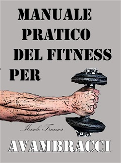 Image of Manuale Pratico del Fitness per Avambracci eBook - Muscle Trainer