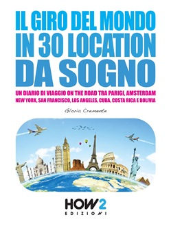 Image of Il Giro del Mondo in 30 Location da Sogno eBook - Gloria Cremente