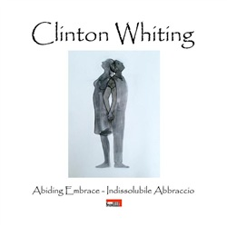 Image of Clinton Whiting - Abiding Embrace / Indissolubile Abbraccio eBook - D