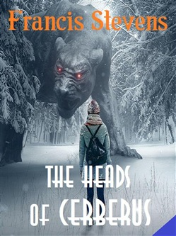 Image of The Heads of Cerberus eBook - Francis Stevens;Bauer Books