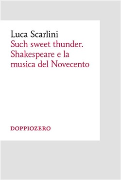 Image of Such sweet thunder. Shakespeare e la musica del Novecento eBook - Luc