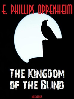 Image of The Kingdom of the Blind eBook - Edward Phillips Oppenheim