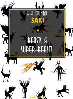Image of Beasts and Super-Beasts eBook - H.H. Munro (SAKI);Bauer Books