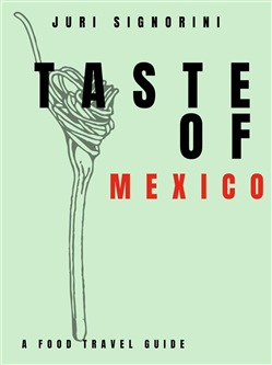 Image of Taste of... Mexico eBook - Juri Signorini