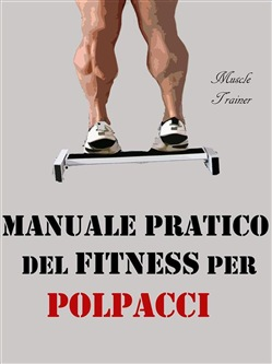Image of Manuale Pratico del Fitness per Polpacci eBook - Muscle Trainer