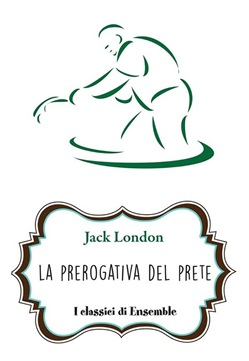 Image of La prerogativa del prete eBook - Jack London