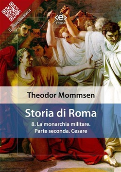 Image of Storia di Roma. Vol. 8: La monarchia militare. Parte seconda: Cesare