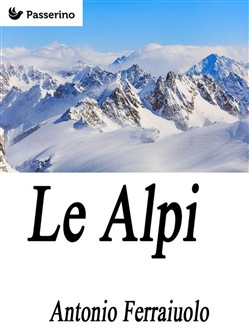 Image of Le Alpi eBook - Antonio Ferraiuolo