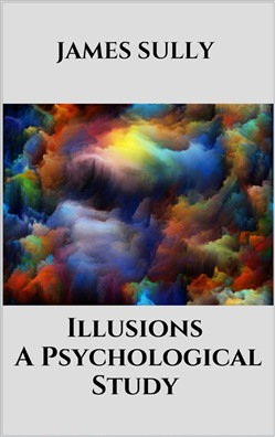 Image of Illusions - A Psychological Study eBook - James Sully