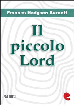 Image of Il Piccolo Lord (Little Lord Fauntleroy) eBook - Frances Hodgson Burn