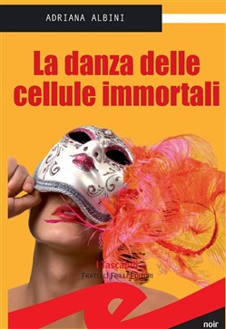 Image of La danza delle cellule immortali eBook - Albini Adriana