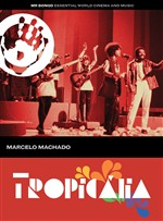 Tropicalia (A Film By Marcelo Machado)