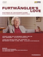 Furtwangler's Love - A Film By Jan Schmidt-Garre & Georg-Albert Eckle)