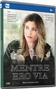 Mentre Ero Via (3 Dvd)