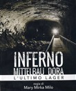 Inferno - Mittelbau Dora - L'ultimo Lager
