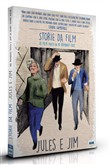 Jules e Jim (Ltd Storie da Film Cover Nine Antico)