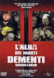 L'Alba Dei Morti Dementi - Shaun Of The Dead