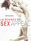 la scienza del sex appeal...