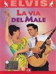 La Elvis Presley - Via del Male