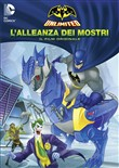 Batman Unlimited - L'allenza dei Mostri