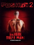 Pusher 2 - Sangue sulle Mani
