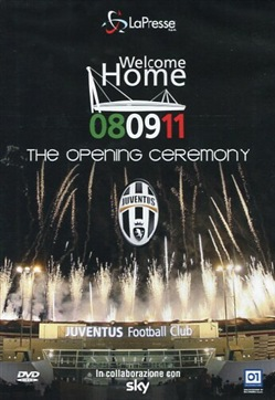 Juventus - Welcome Home 08 / 09 / 11 The Opening Ceremony