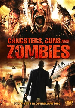 Gangsters  Guns And Zombi
