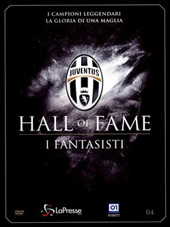 Juventus 04 - Hall Of Fame - I Fantasisti