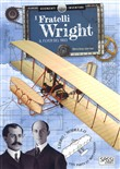 SCIENZIATI E INVENTORI. I FRATELLI WRIGHT